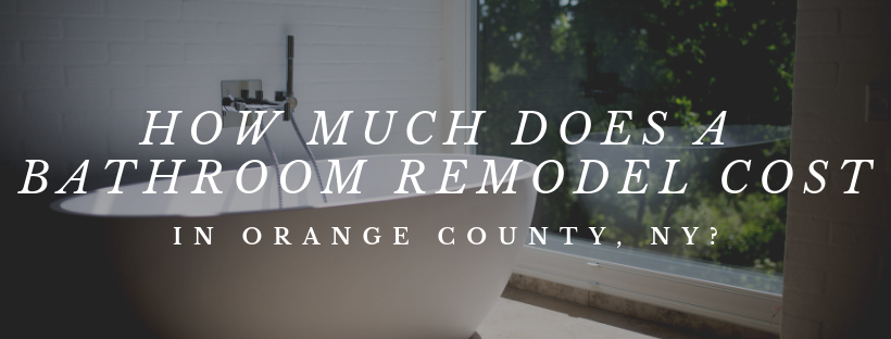 How Much Does a Bathroom Remodel Cost in Orange County, NY?