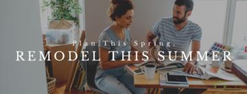 Plan this spring, remodel this summer blog image